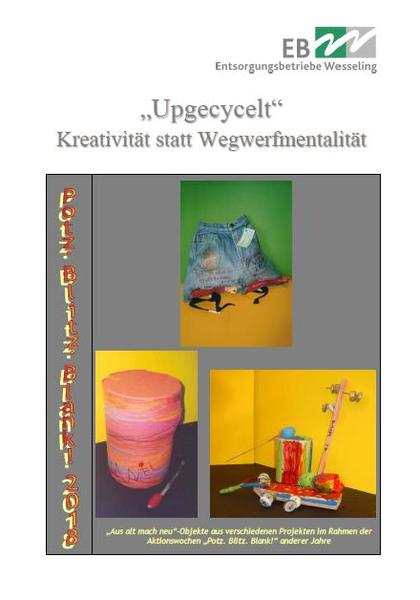 Upgecycelt – Kreativität statt Wegwerfmentalität